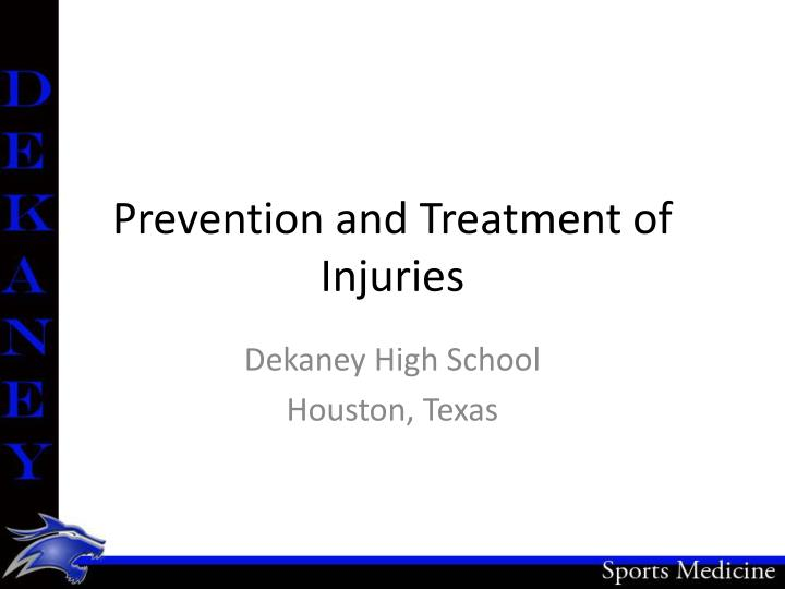 prevention and treatment of injuries n.