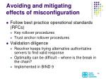 avoiding and mitigating effects of misconfiguration