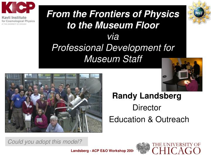 from the frontiers of physics to the museum floor via professional development for museum staff n.