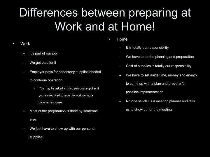 Differences between preparing at work and at home