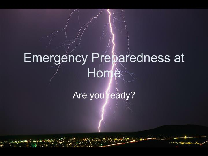 Emergency preparedness at home
