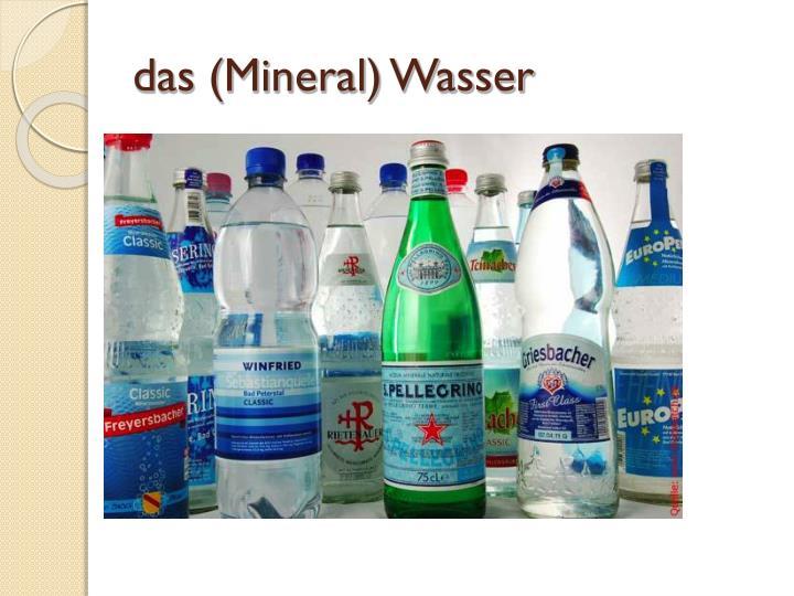 Das mineral wasser