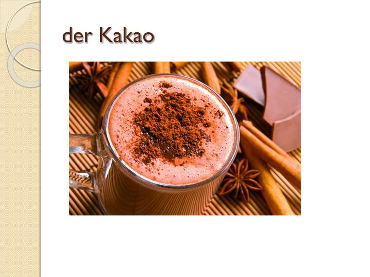 der Kakao