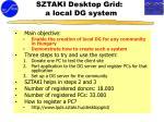 sztaki desktop grid a lo cal dg system