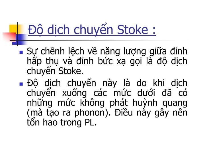 Độ dịch chuyển Stoke :