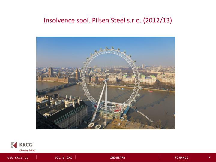 Insolvence spol. Pilsen Steel s.r.o. (2012/13)