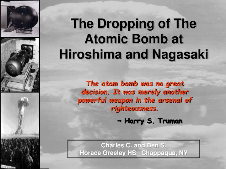the decision to drop the atomic It is now more than ten years since the atomic bomb exploded over hiroshima and revealed to the world in one blinding flash of light the start of the atomic age as.