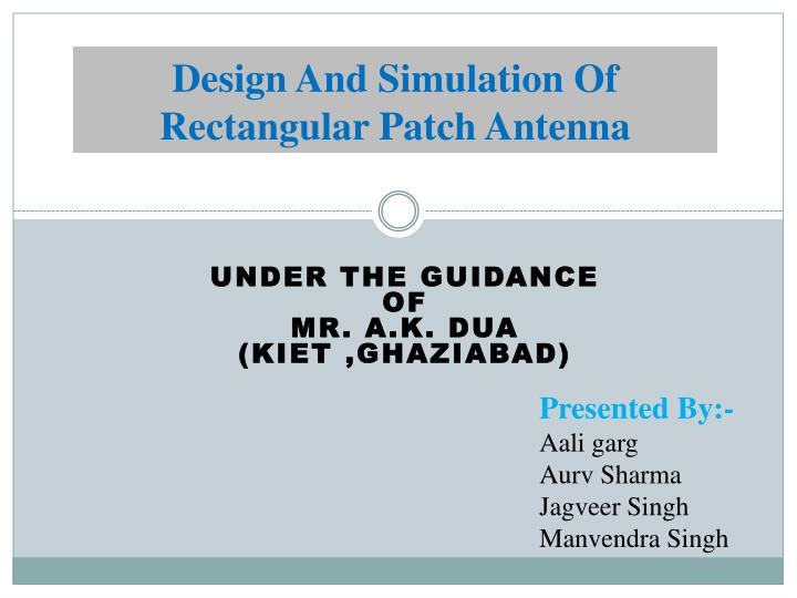 PPT - Design And Simulation Of Rectangular Patch Antenna