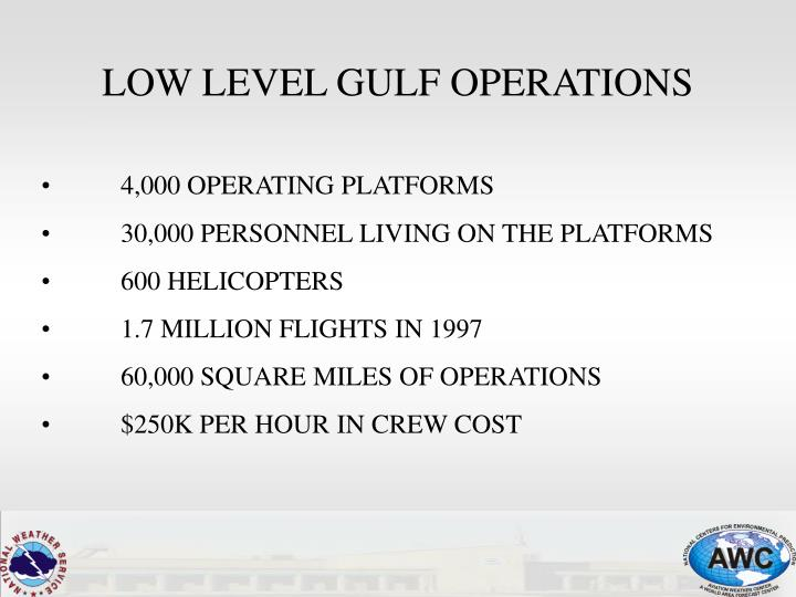 LOW LEVEL GULF OPERATIONS