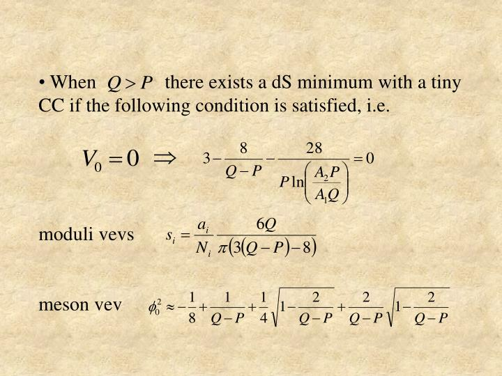 When              there exists a dS minimum with a tiny CC if the following condition is satisfied, i.e.