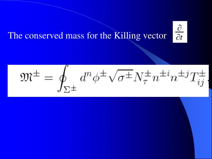 The conserved mass for the Killing vector