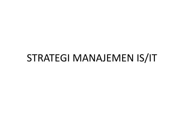 STRATEGI MANAJEMEN IS/IT