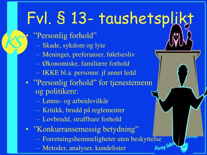 Fvl. § 13- taushetsplikt