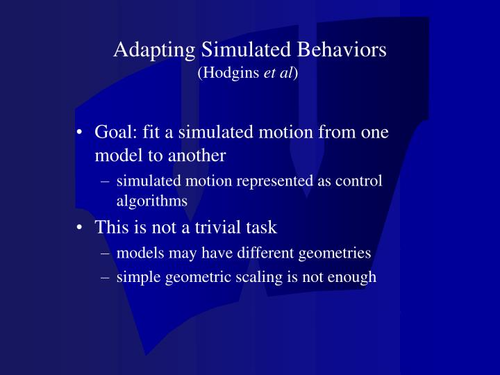 Adapting Simulated Behaviors