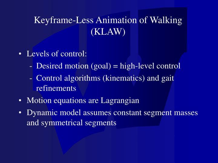 Keyframe-Less Animation of Walking