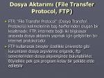 dosya aktar m file transfer protocol ftp