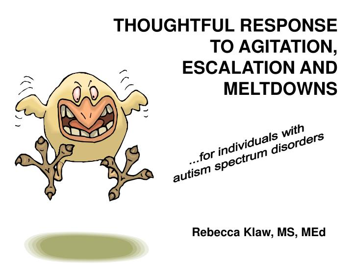 thoughtful response to agitation escalation and meltdowns n.