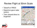 review flight at 50nm scale