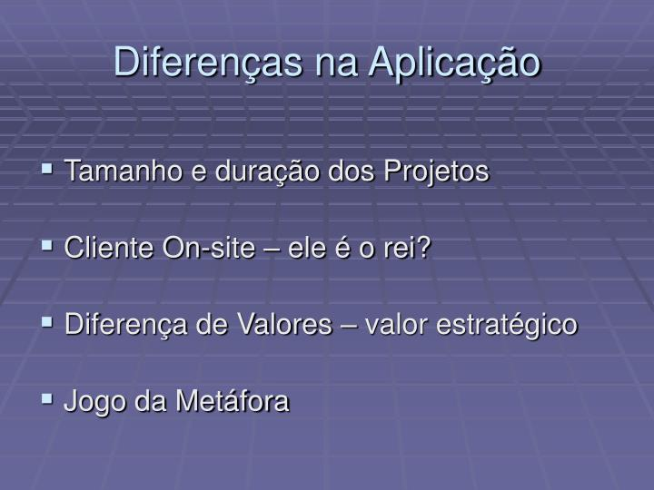Diferenças na Aplicação