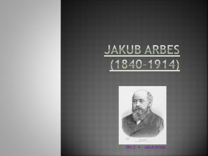 Jakub Arbes (1840-1914)