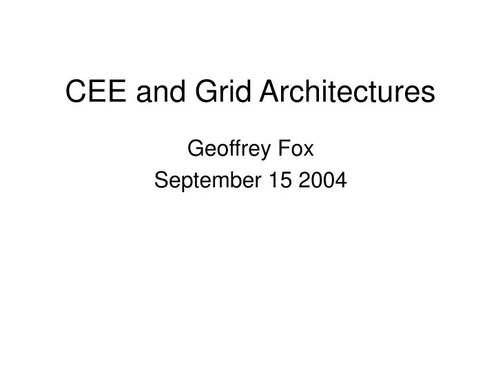 CEE and Grid Architectures