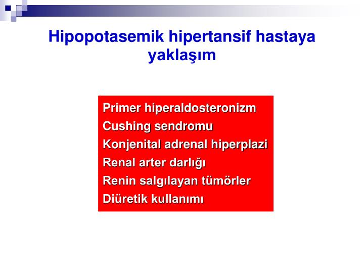 Hipopotasemik hipertansif hastaya yaklaşım
