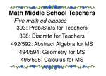 math middle school teachers five math ed classes