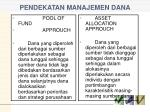 pendekatan manajemen dana