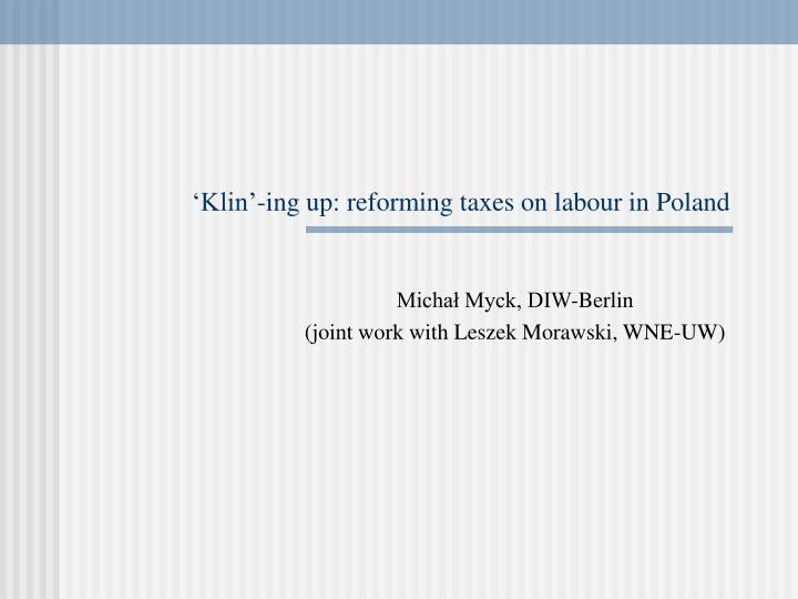 Klin ing up reforming taxes on labour in poland
