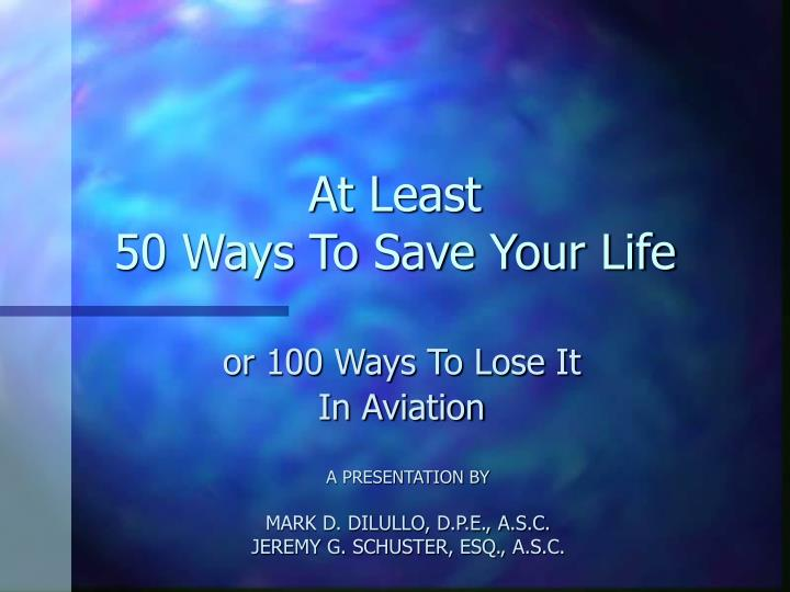 at least 50 ways to save your life n.