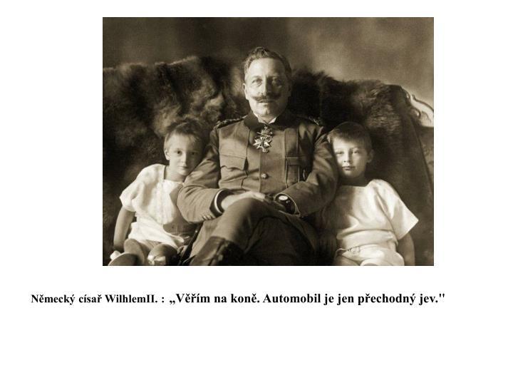 Německý císař WilhlemII. :