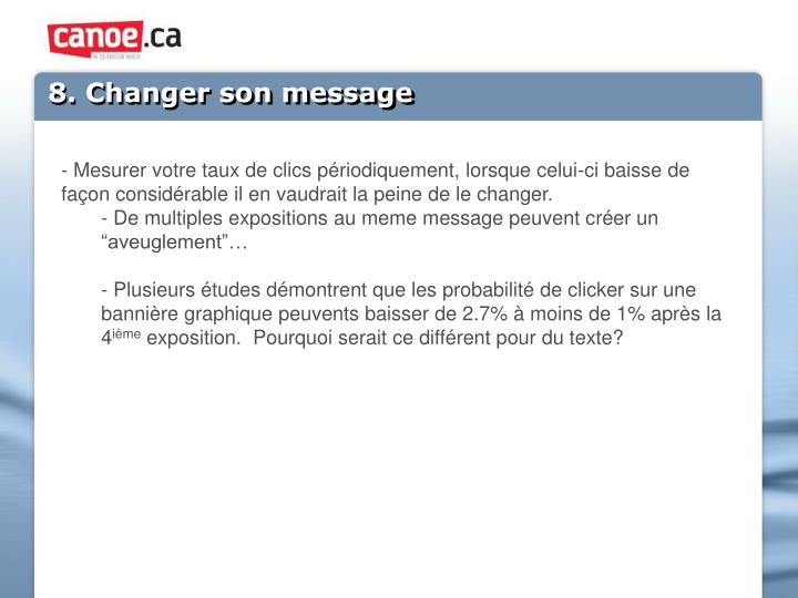 8. Changer son message