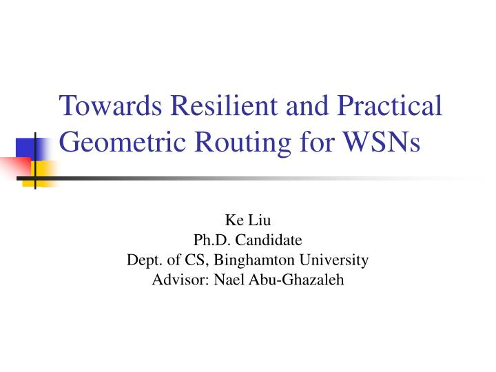 towards resilient and practical geometric routing for wsns n.