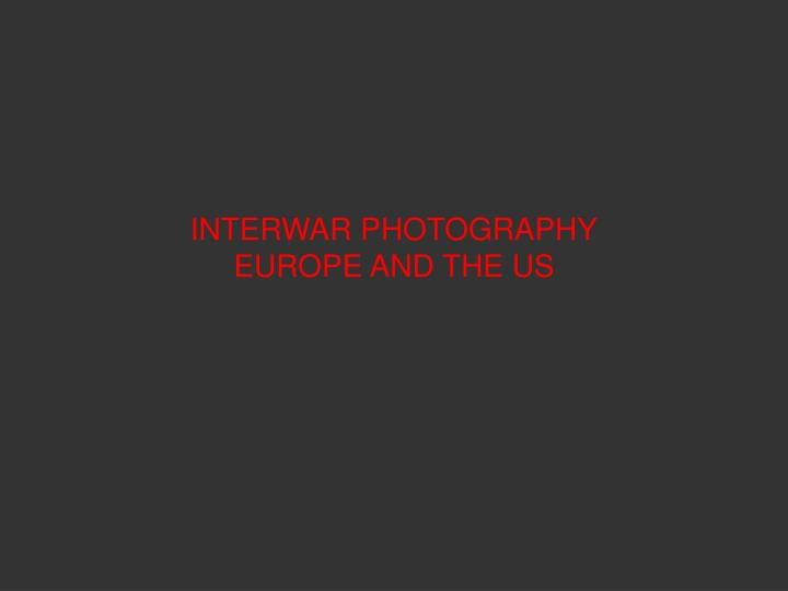 interwar photography europe and the us n.