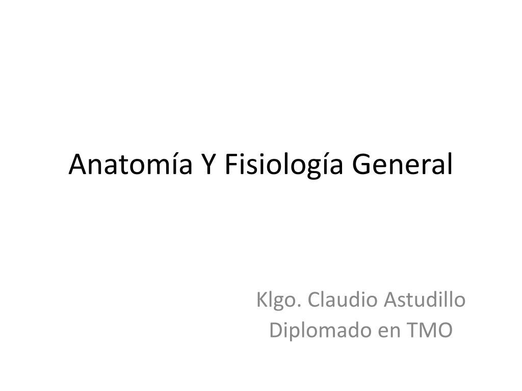 PPT - Anatomía Y Fisiología General PowerPoint Presentation - ID:4174190