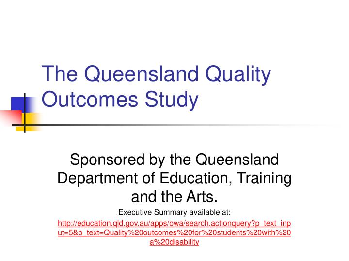 The Queensland Quality Outcomes Study