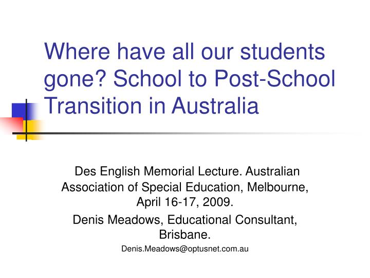 Where have all our students gone school to post school transition in australia