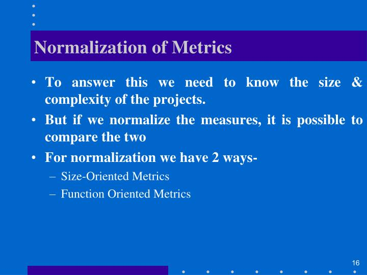 Normalization of Metrics