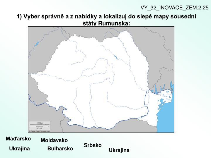 1 vyber spr vn a z nab dky a lokalizuj do slep mapy sousedn st ty rumunska