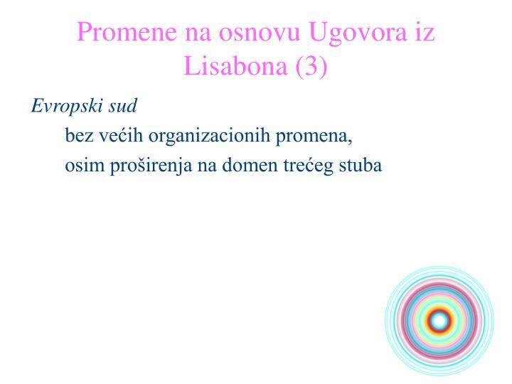 Promene na osnovu Ugovora iz Lisabona (3)