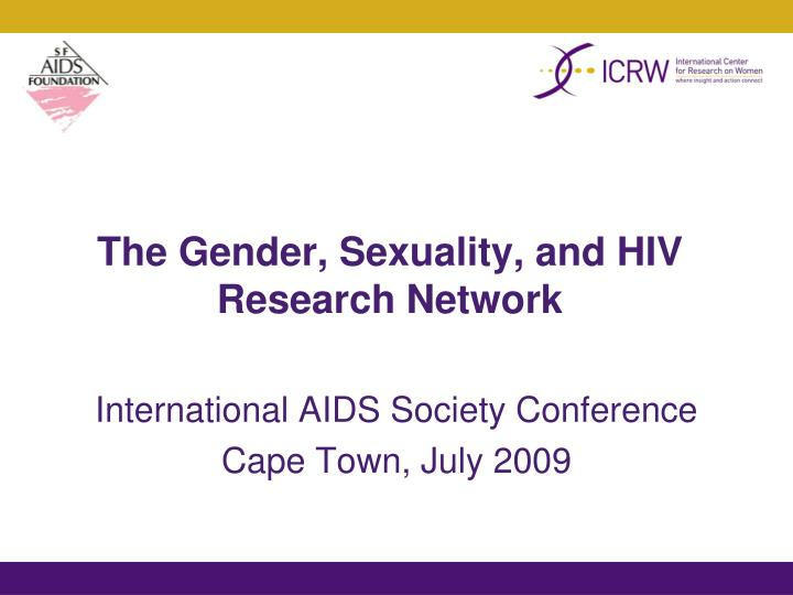 The gender sexuality and hiv research network