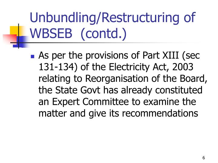 Unbundling/Restructuring of WBSEB  (contd.)