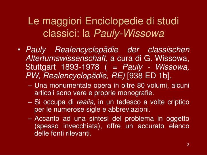 Le maggiori enciclopedie di studi classici la pauly wissowa