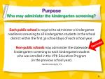 purpose who may administer the kindergarten screening