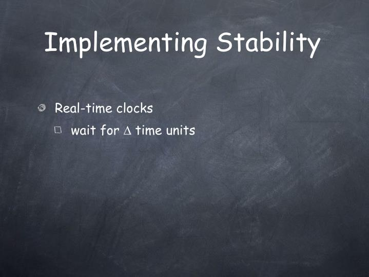 Implementing Stability