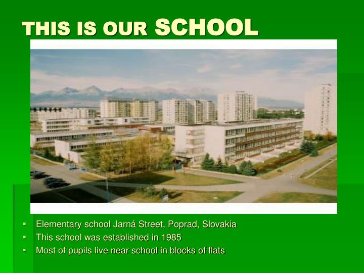 This is our school