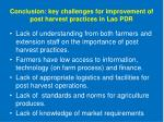 conclusion key challenges for improvement of post harvest practices in lao pdr