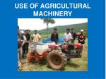 use of agricultural machinery