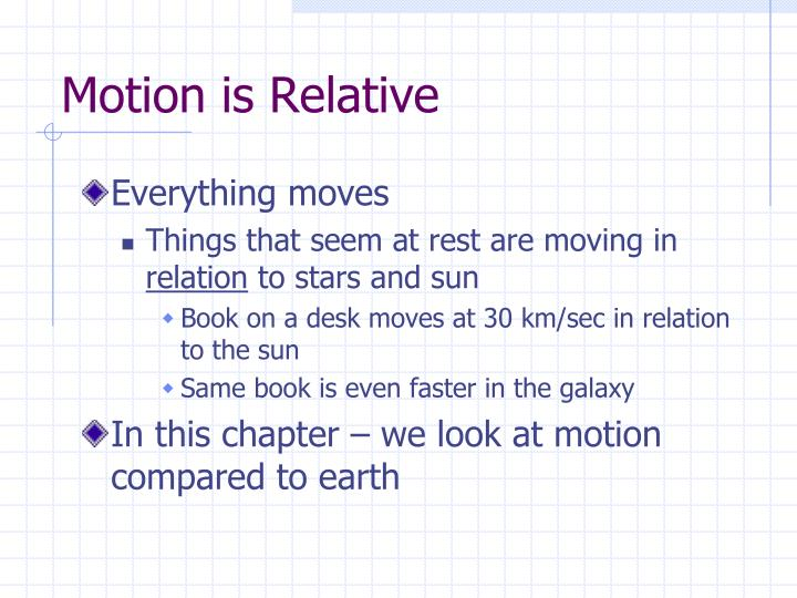 Motion is Relative