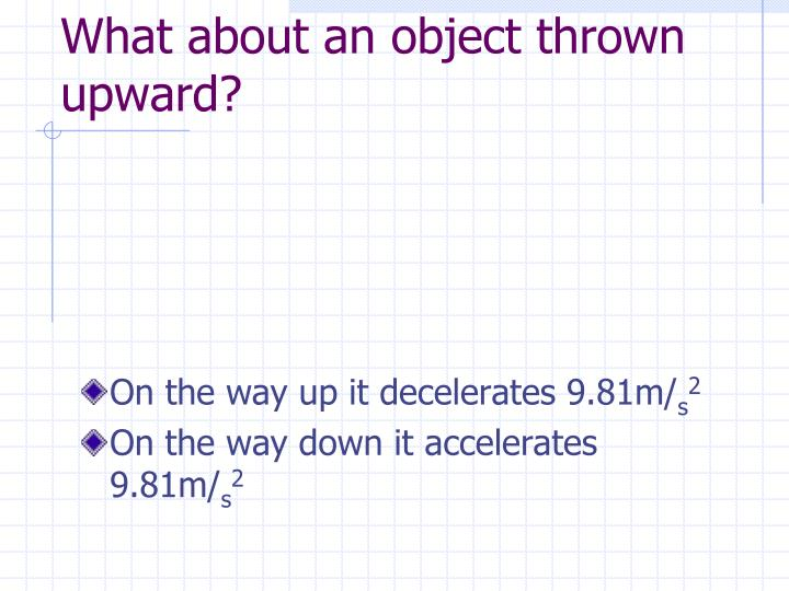 What about an object thrown upward?